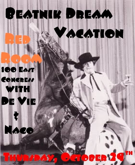 de Vie, Beatnik Dream Vacation, & Nago performing live music at Red Room, Congress, Tucson. Flyer: man in white suit leaning against a horse.