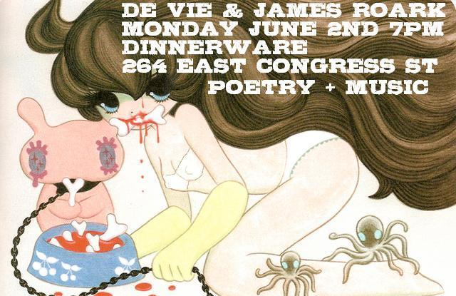 de Vie & James Roark perform Music & Poetry at Dinnerware, East Congress Street, Tucson. Live event flyer: art of brown-haired woman with bone in her mouth.