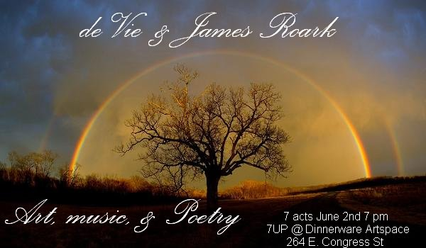 de Vie & James Roark, Art, Music, Poetry, live at 7UP Dinnerware Artspace, Congress St., Tucson. Event flyer: tree under double rainbow with clouds.