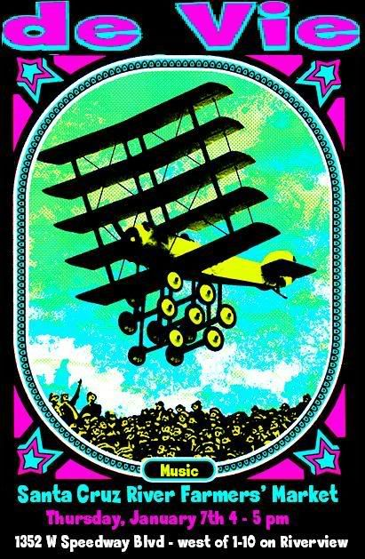 Live music flyer: old-school plane with many wheels in aqua sky. de Vie performing at Santa Cruz River Farmers Market, Speedway & Riverview, Tucson.