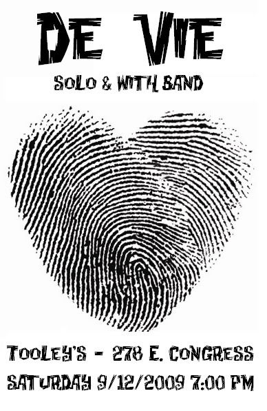 de Vie solo & with Band, live music at Tooley's, 278 E. Congress, Tucson, 2009. Flyer art: heart-shaped thumbprint.