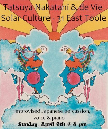 Tatsuya Nakatani and de Vie, live improvised percussion, voice, piano, Solar Culture, Tucson Arizona. Music flyer: rosy cheeked faces with birds.