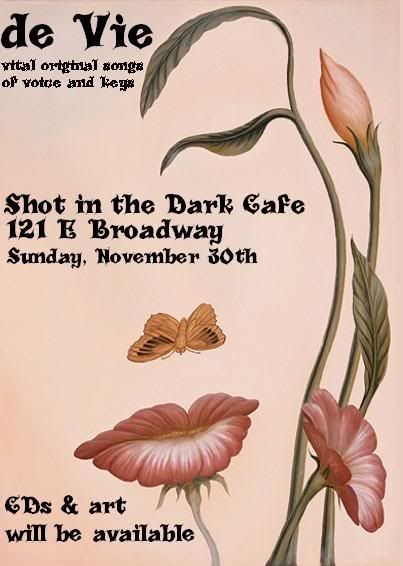 Live music: de Vie vital original songs, Shot in the Dark show, Tucson AZ, with CDs & art. Flyer: face made of butterfly and flowers.