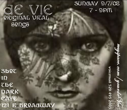 Live music: de Vie, Original Vital Songs, Shot in the Dark Cafe, 2008 Tucson. Flyer: random woman's eyes and face with plant pattern.