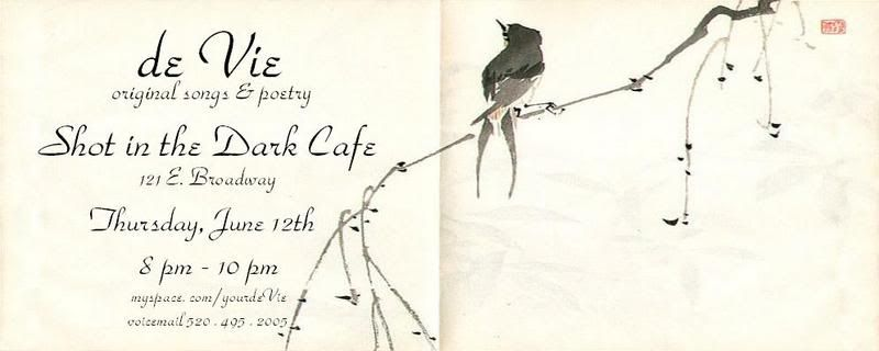 Live in June: de Vie original songs & poetry, Shot in the Dark Cafe, 121 E Broadway, Tucson. Music flyer: zen bird on a branch.