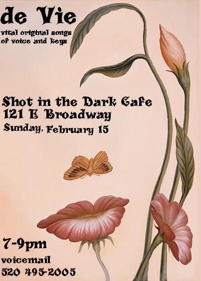 de Vie vital original songs, Shot in the Dark Cafe, 121 E Broadway, Tucson. Music flyer: art of woman's face made of flowers and butterfly.