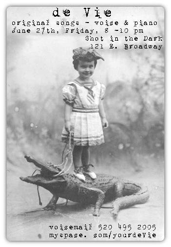 de Vie voice & piano, Shot in the Dark Cafe, Tucson. Music flyer: old photograph of young girl standing on a crocodile.
