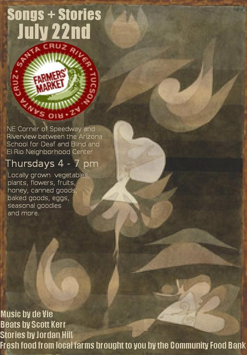 de Vie, Scott Kerr, & Jordan Hill: live Music, Beats, Stories at Santa Cruz River Farmers Market, Tucson. Abstract event flyer.