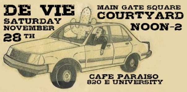 Live music flyer: de Vie performing at Main Gate Square Courtyard, Cafe Paraiso Tucson. Art of man driving with a cactus.